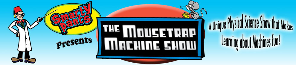 The Mousetrap Machine Show